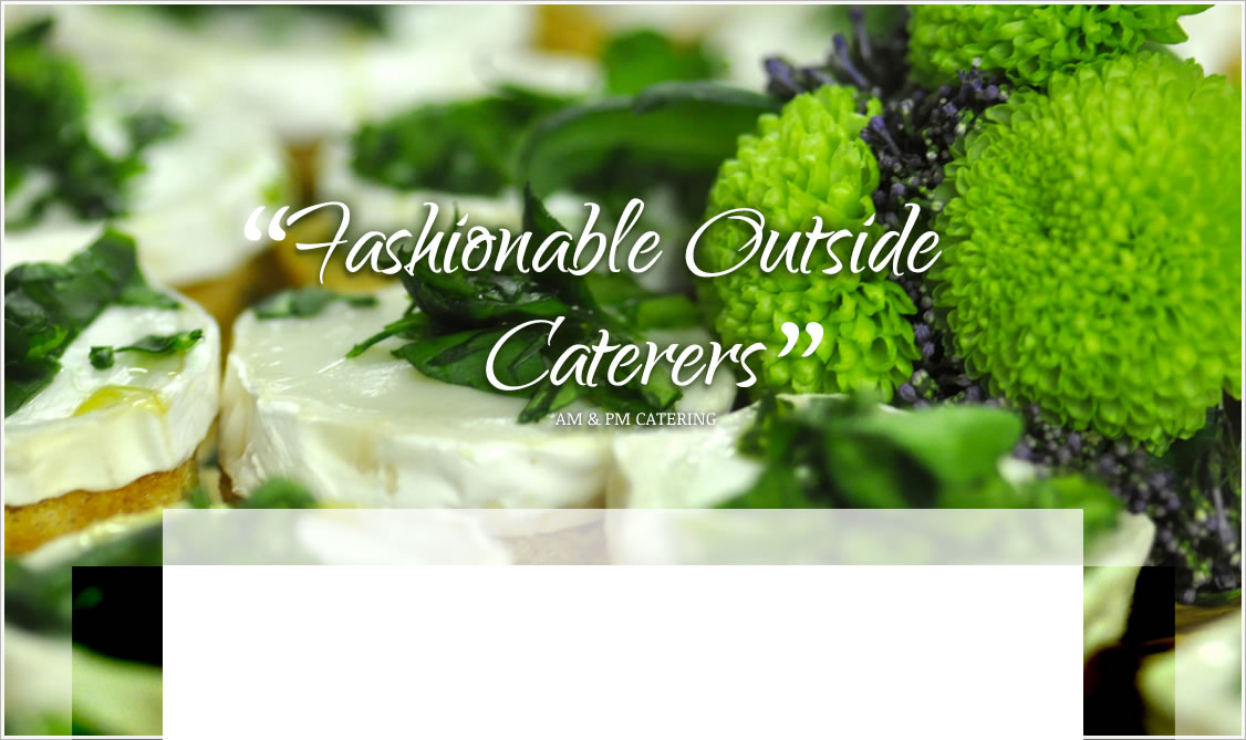 Fashionable Outside Caterers